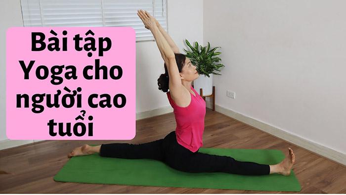 Các bài tập yoga cho người cao tuổi cần nhẹ nhàng